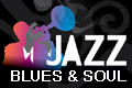 JAZZ, BLUES & SOUL